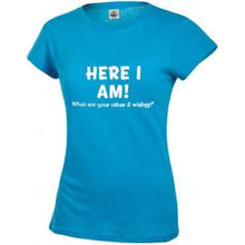 HERE I AM! Women's 100% Cotton Short Sleeves T-Shirt - funshirtsusa
