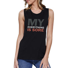 MY EVERYTHING IS SORE Black Sleeveless Women's Tank Top 100% Cotton - funshirtsusa
