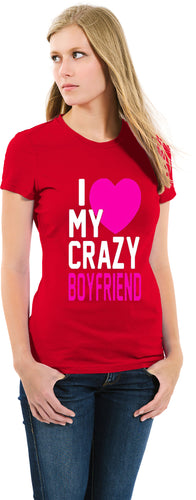 I LOVE MY CRAZY BOYFRIEND T-Shirt Women's 100% Cotton Tee - funshirtsusa