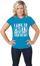I LIKE TO PARTY BY PARTY I MEAN TAKE A NAP T-Shirt Women's 100% Cotton T-Shirt - funshirtsusa