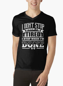 I DON'T STOP WHEN I'M TIRED...I STOP WHEN I'M DONE Men's T-Shirt - funshirtsusa