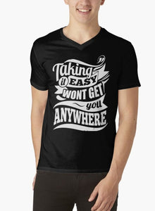 TAKING IT EASY WON'T GET YOU ANYWHERE Black Short Sleeve V-Neck T-Shirt 100% Cotton