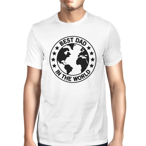 BEST DAD IN THE WORLD Short Sleeves White T-Shirt - funshirtsusa