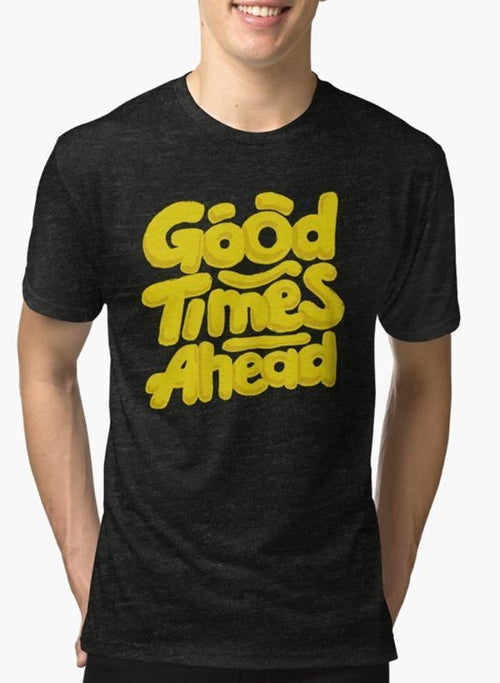 GOOD TIMES AHEAD Black Men's Short Sleeve T-shirt 0918 - funshirtsusa