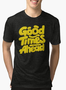 GOOD TIMES AHEAD Black Men's Short Sleeve T-shirt - FunShirtsUSA