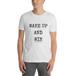 WAKE UP AND WIN Unisex T-Shirt - funshirtsusa
