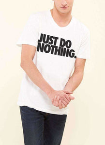 JUST DO NOTHING 100% Cotton White Unisex T-Shirt - funshirtsusa