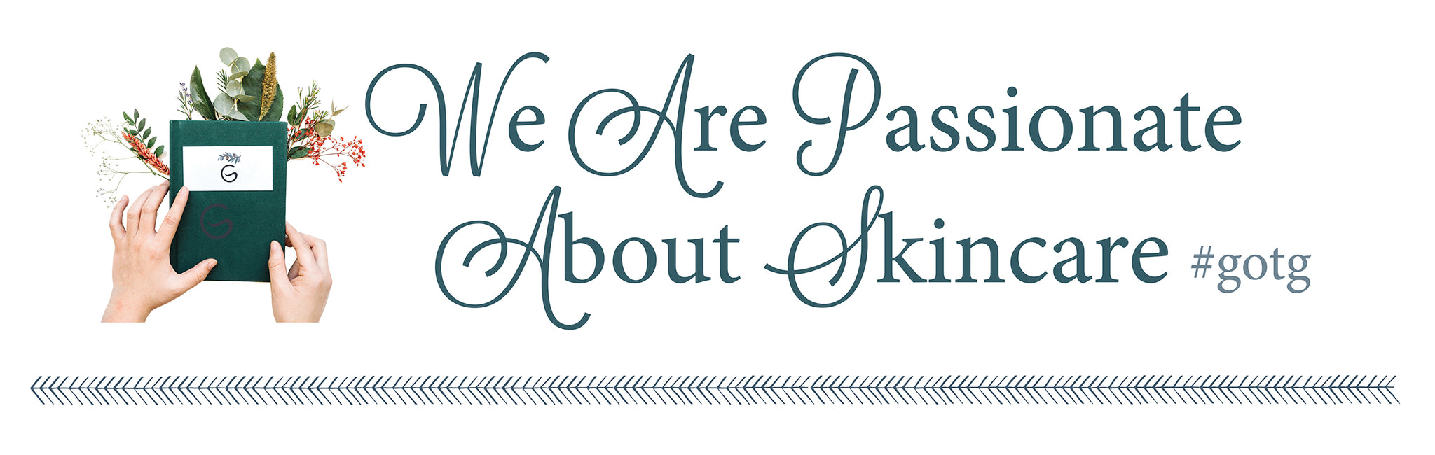 we are passionate about skincare