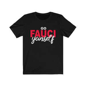 GO FAUCI Yourself