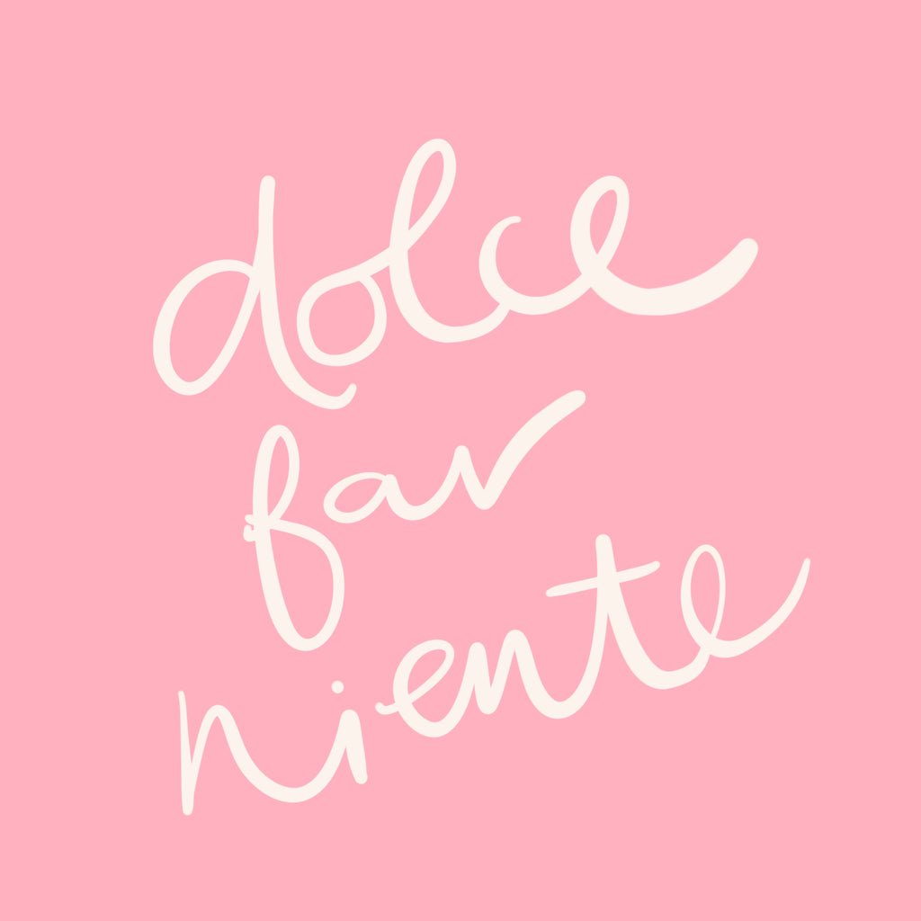 Dolce Far Niente - learning to do nothing