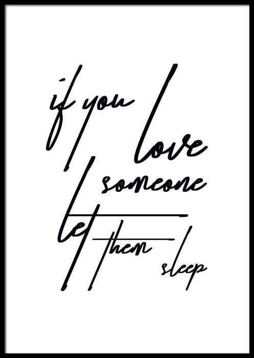 IF YOU LOVE SOMEONE PLAKAT 💤