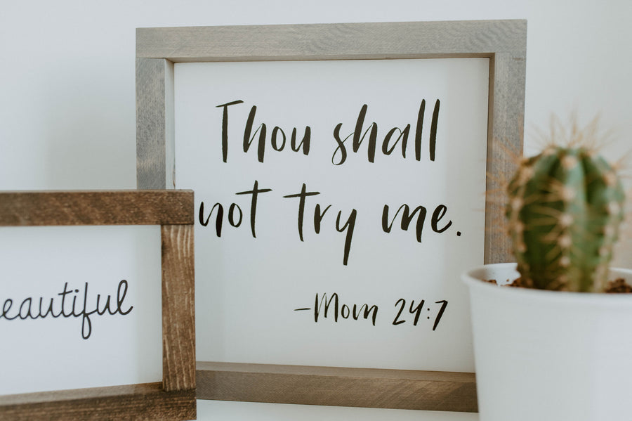 Thou Shall Not Try Me - Mom 24:7