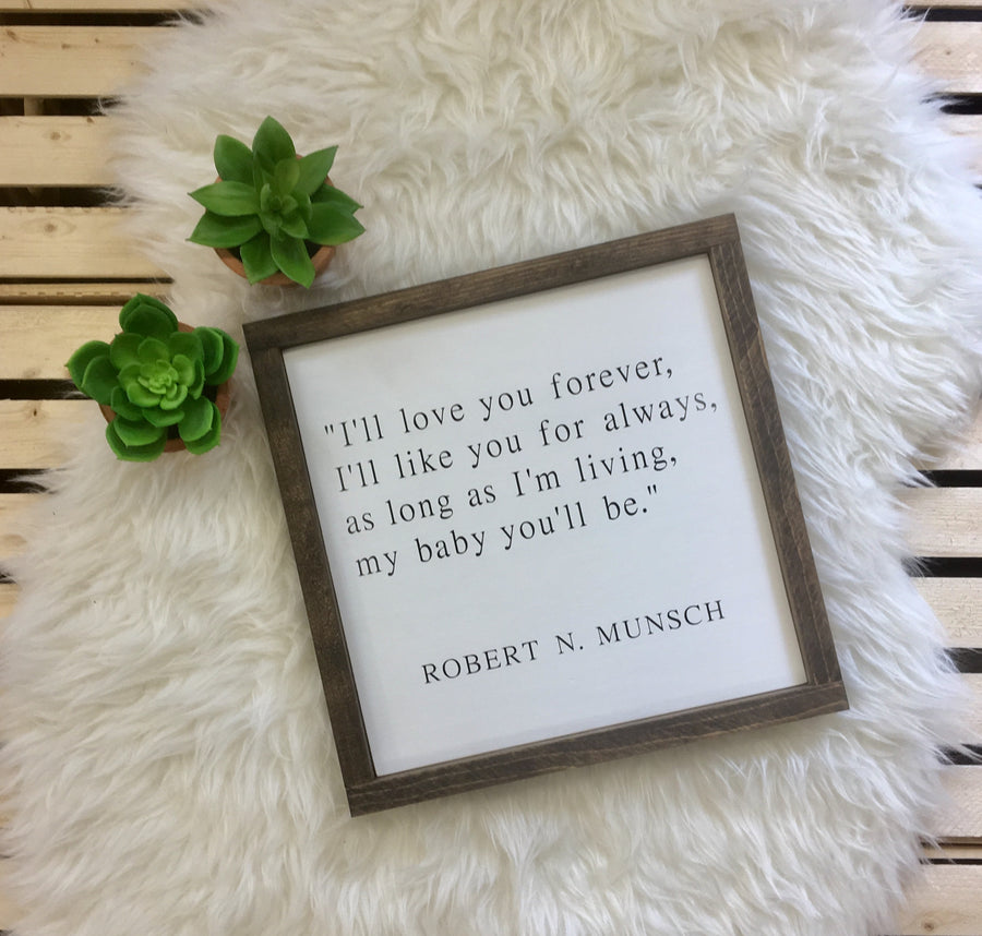 I'll Love You Forever, I'll Like You for Always... - Robert Munsch - Wooden Arrow Designs