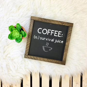 Coffee: Survival Juice - Wooden Arrow Designs