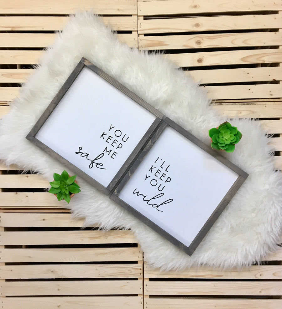 You Keep Me Safe, I'll Keep You Wild {set of 2} - Wooden Arrow Designs