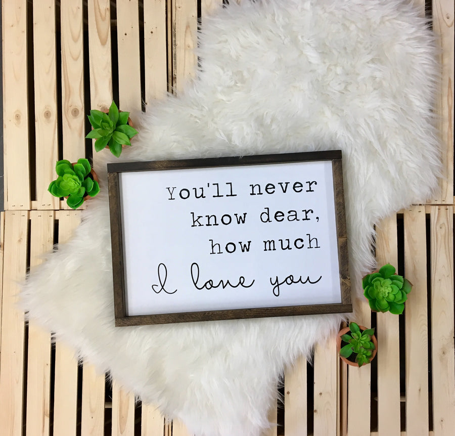 You'll Never Know Dear, How Much I Love You {rectangle} - Wooden Arrow Designs