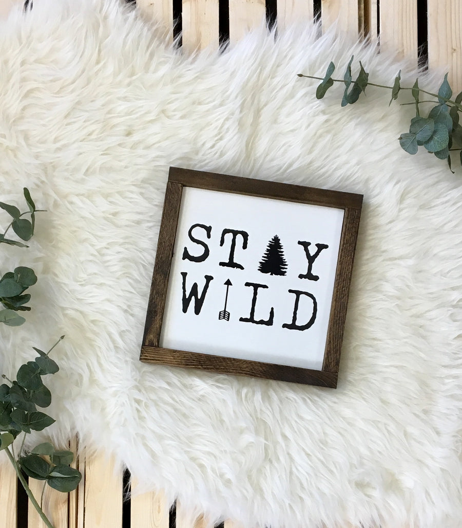 Stay Wild - Wooden Arrow Designs