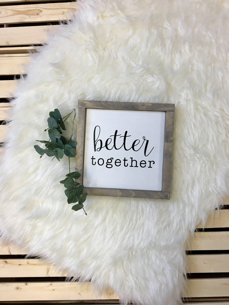 Better Together | Solid Wood Sign