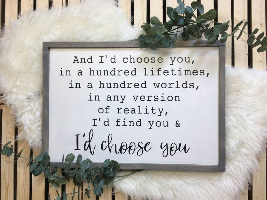 And I'd Choose You... - Wooden Arrow Designs