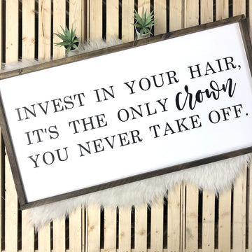 Invest in Your Hair, it's the Only Crown You Never Take Off