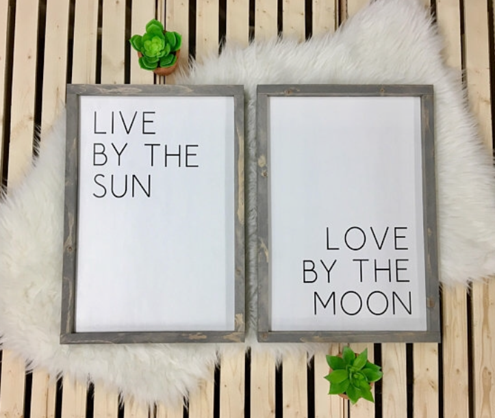 Live by the Sun/Love by the Moon {set of 2}