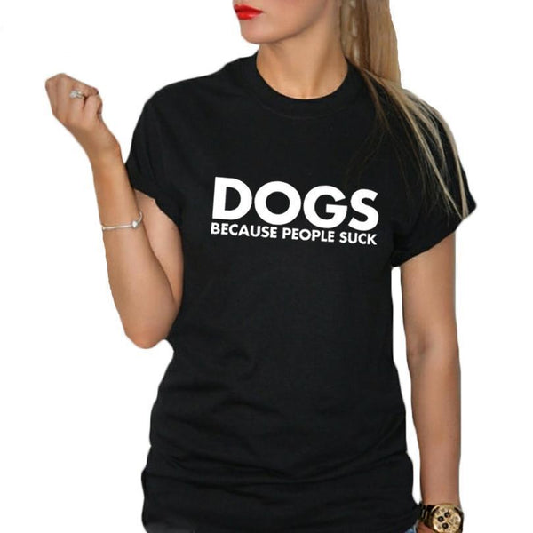 Dogs Because People Suck Letters Tshirt-wearable-Pet Kisses