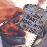 I JUST WANT TO HANG WITH MY DOG T-Shirt-wearable-Pet Kisses