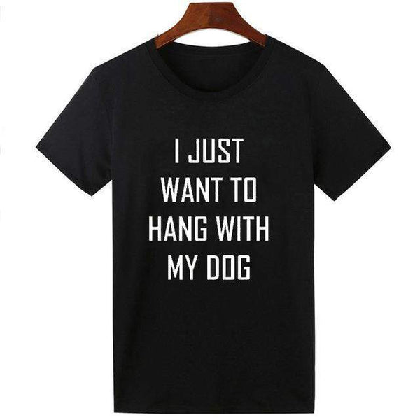 I JUST WANT TO HANG WITH MY DOG T-Shirt-wearable-black-S-Pet Kisses