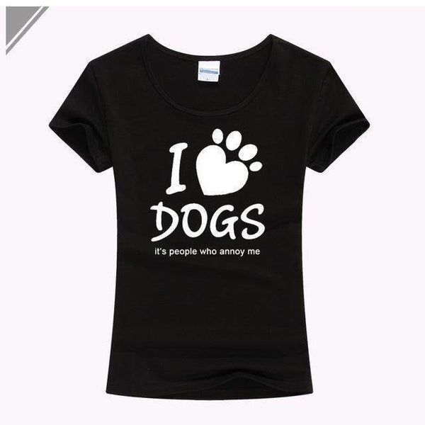 I LOVE DOGS IT'S HUMANS THAT ANNOY Printed T Shirt Ladies Slim Tee-wearable-Black-S-Pet Kisses