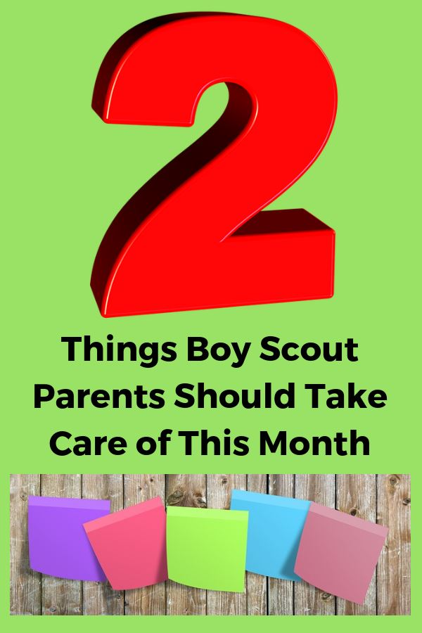 2 Things Boy Scout Parents Should Take Care of This Month