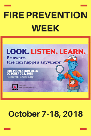 Fire Prevention Week: Look. Listen. Learn. Be aware. Fire can happen anywhere.