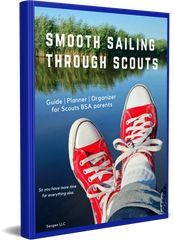 Smooth Sailing Through Scouts: Guide, Planner & Organizer for Scouts BSA Parents
