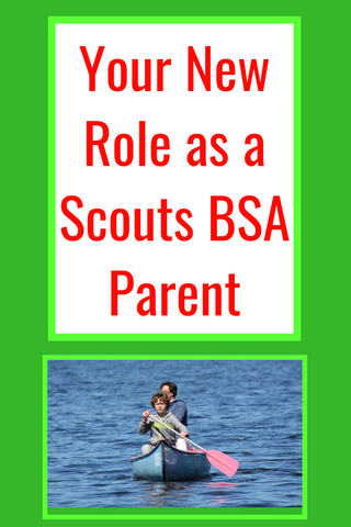Your New Role as a Boy Scout Parent