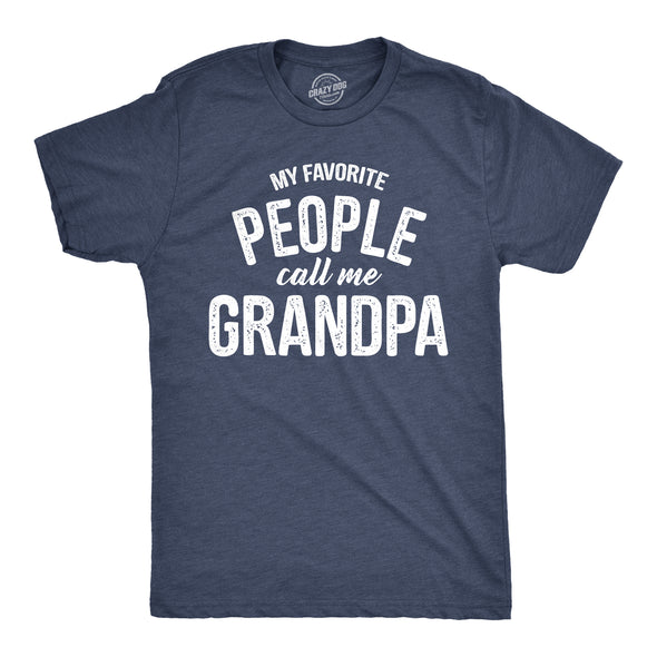 Funny Heather Navy My Favorite People Call Me Grandpa Mens T Shirt Nerdy Father's Day Grandfather Tee