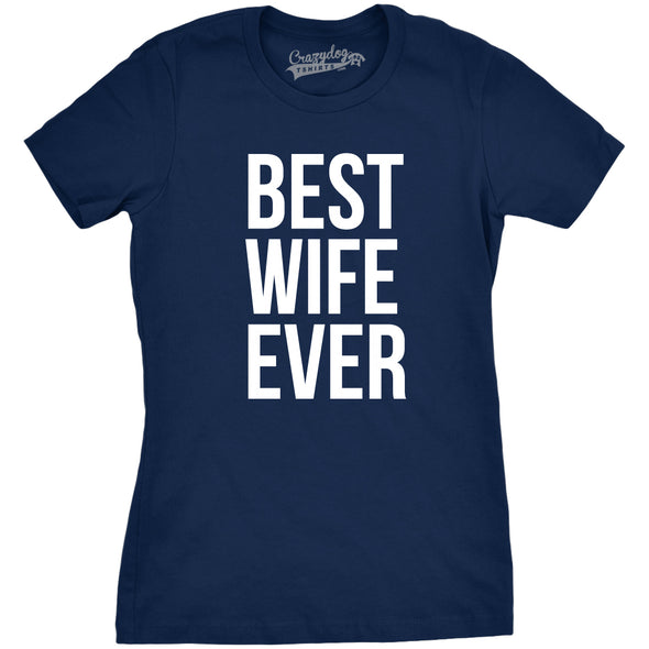Best Wife Ever Women's Tshirt