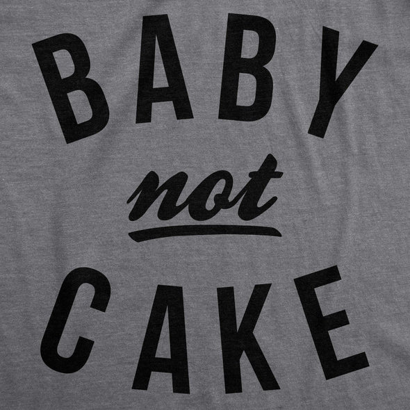 Baby Not Cake Maternity Tshirt  -  Crazy Dog T-Shirts