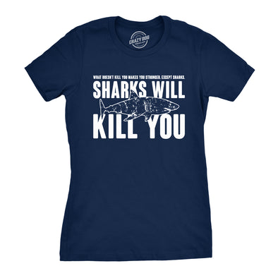Sharks Will Kill You Women's Tshirt
