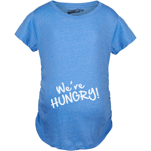 Funny Blue We're Hungry Maternity T Shirt Nerdy Food Tee