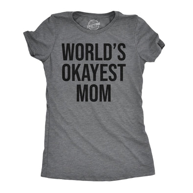 Funny World's Okayest Mom Womens T Shirt Nerdy Mother's Day Okayest Tee