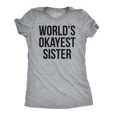 World's Okayest Sister Women's Tshirt