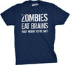 Zombies Eat Brains, You're Safe Men's Tshirt