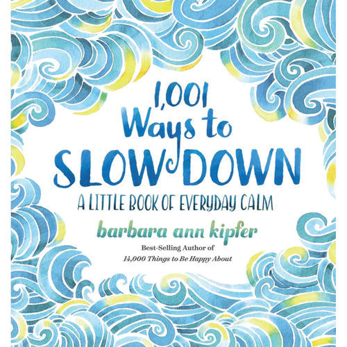 Image of 1,001 Ways to Slow Down