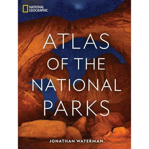 Image of National Geographic Atlas of the National Parks