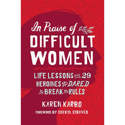 In Praise of Difficult Women - Softcover