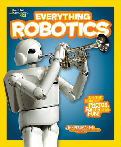 National Geographic Kids Everything Robotics Shop National Geographic