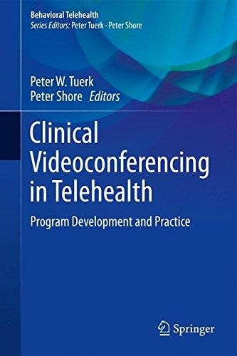 Clinical Videoconferencing in Telehealth: Program Development and Practice (Behavioral Telehealth)