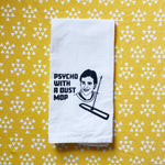 Psycho With a Dust Mop Full House Inspired Flour Sack Towel