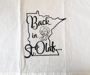 Back in St. Olaf Golden Girls Inspired Flour Sack Towel