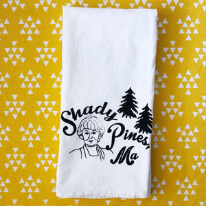 Shady Pines, Ma Golden Girls Inspired Flour Sack Towel