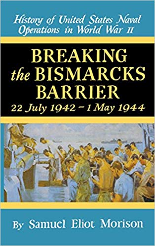 History of United States Naval Operations in WWII: Breaking the Bismarcks Barrier
